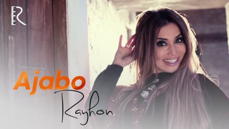Rayhon – Ajabo (Official Video 2018!)